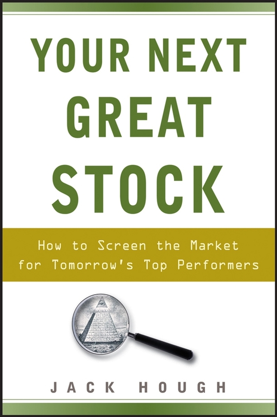 Jack  Hough Your Next Great Stock. How to Screen the Market for Tomorrow's Top Performers the monster next door
