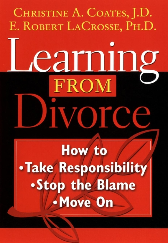 Christie  Coates Learning From Divorce. How to Take Responsibility, Stop the Blame, and Move On alexander elder the new sell and sell short how to take profits cut losses and benefit from price declines