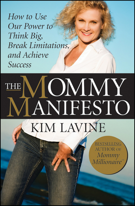 Kim  Lavine The Mommy Manifesto. How to Use Our Power to Think Big, Break Limitations and Achieve Success smarter than you think how technology is changing our minds for the better