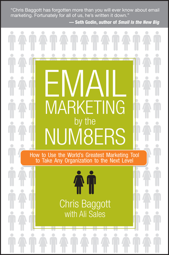 Chris Baggott Email Marketing By the Numbers. How to Use the World's Greatest Marketing Tool to Take Any Organization to the Next Level mark jeffery data driven marketing the 15 metrics everyone in marketing should know