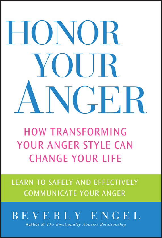 Beverly Engel Honor Your Anger. How Transforming Your Anger Style Can Change Your Life цветочная ваза title page