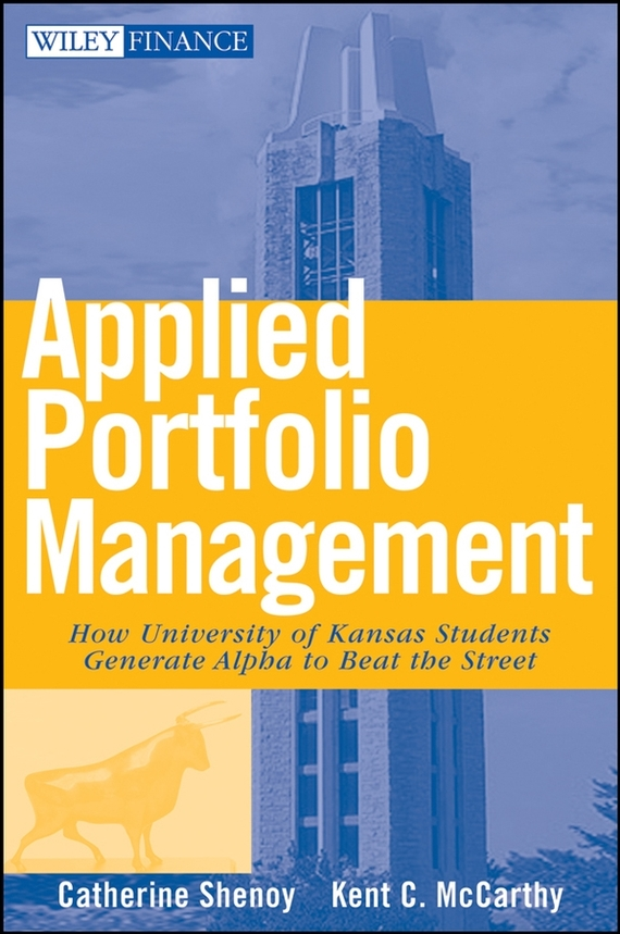 Catherine Shenoy Applied Portfolio Management. How University of Kansas Students Generate Alpha to Beat the Street ISBN: 9780470280195 management of retail buying