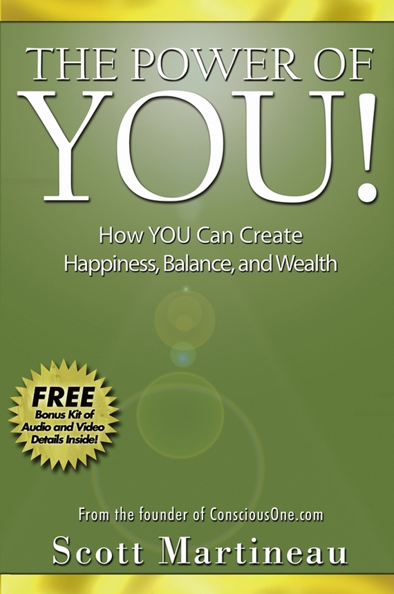 Scott  Martineau The Power of You!. How YOU Can Create Happiness, Balance, and Wealth handbook of the exhibition of napier relics and of books instruments and devices for facilitating calculation