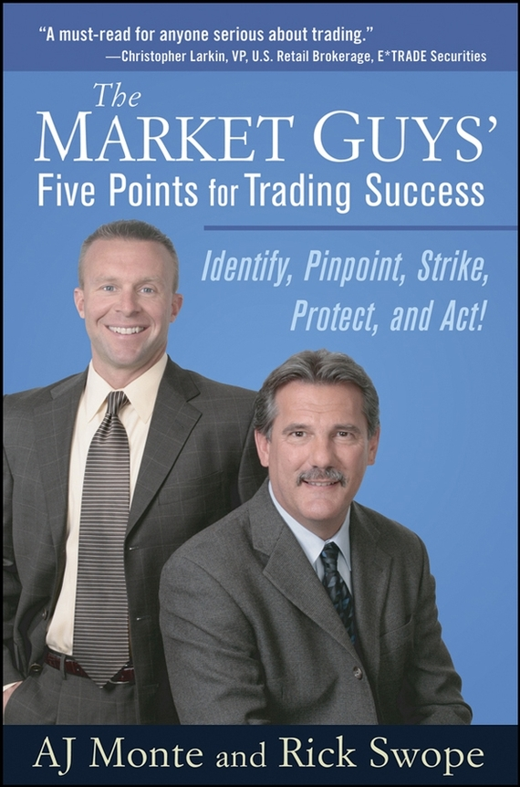 Rick  Swope The Market Guys' Five Points for Trading Success. Identify, Pinpoint, Strike, Protect and Act! julia peters tang pivot points five decisions every successful leader must make