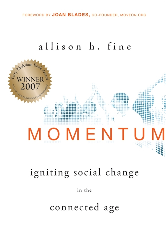 Allison  Fine Momentum. Igniting Social Change in the Connected Age