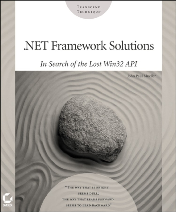 .NET Framework Solutions. In Search of the Lost Win32 API