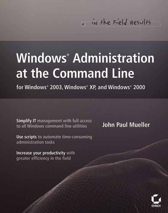 John Mueller Paul Windows Administration at the Command Line for Windows 2003, Windows XP, and Windows 2000. In the Field Results john paul mueller aws for admins for dummies