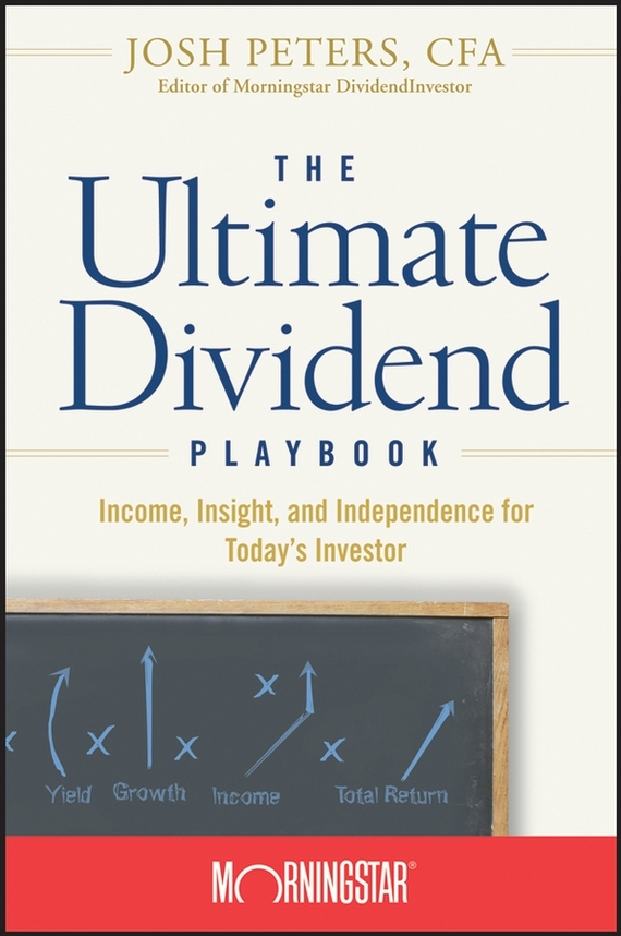 Josh Peters The Ultimate Dividend Playbook. Income, Insight and Independence for Today's Investor study of factors affecting dividend yield and dividend payout ratio