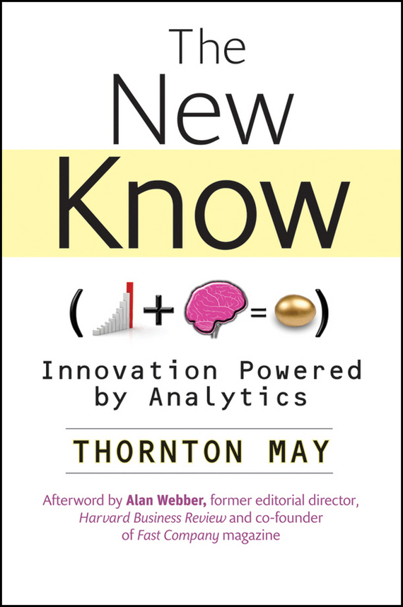 Thornton  May The New Know. Innovation Powered by Analytics emmett cox retail analytics the secret weapon