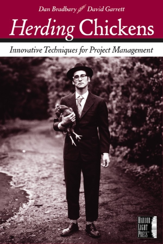 Dan  Bradbary Herding Chickens. Innovative Techniques for Project Management norman god that limps – science and technology i n the eighties