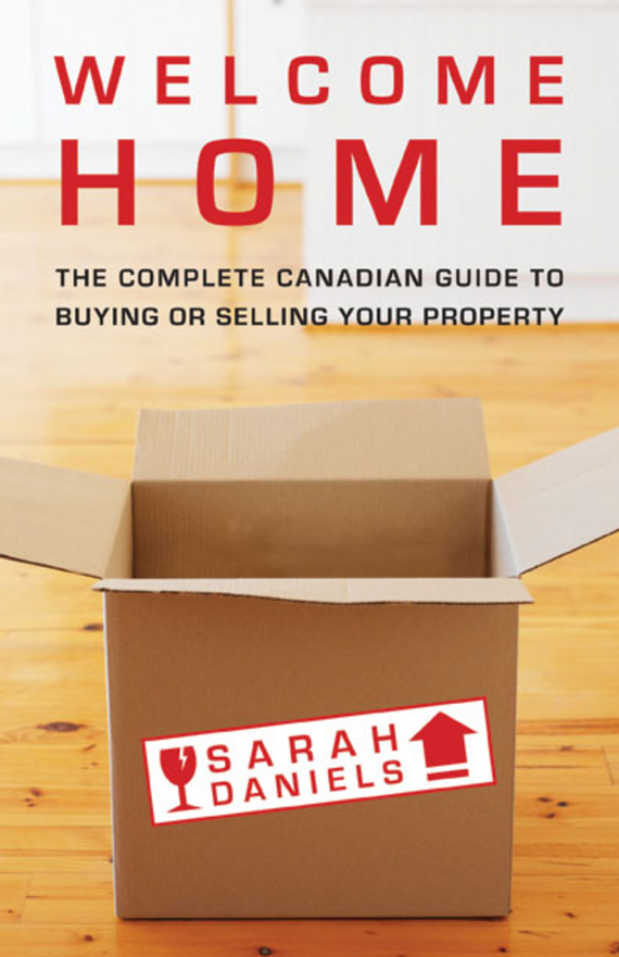 Sarah  Daniels Welcome Home. Insider Secrets to Buying or Selling Your Property -- A Canadian Guide eric tyson home buying kit for dummies