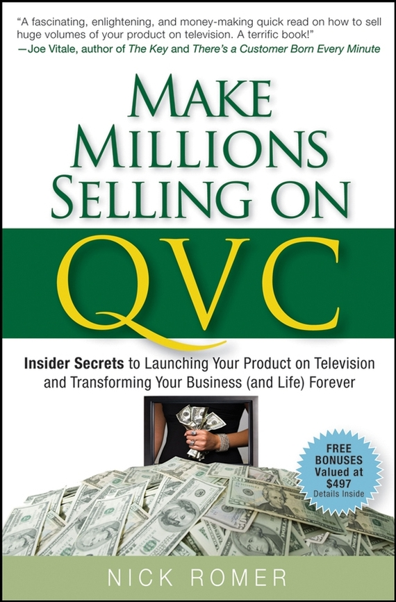 Nick Romer Make Millions Selling on QVC. Insider Secrets to Launching Your Product on Television and Transforming Your Business (and Life) Forever business and ethics in a country with political socio economic crisis