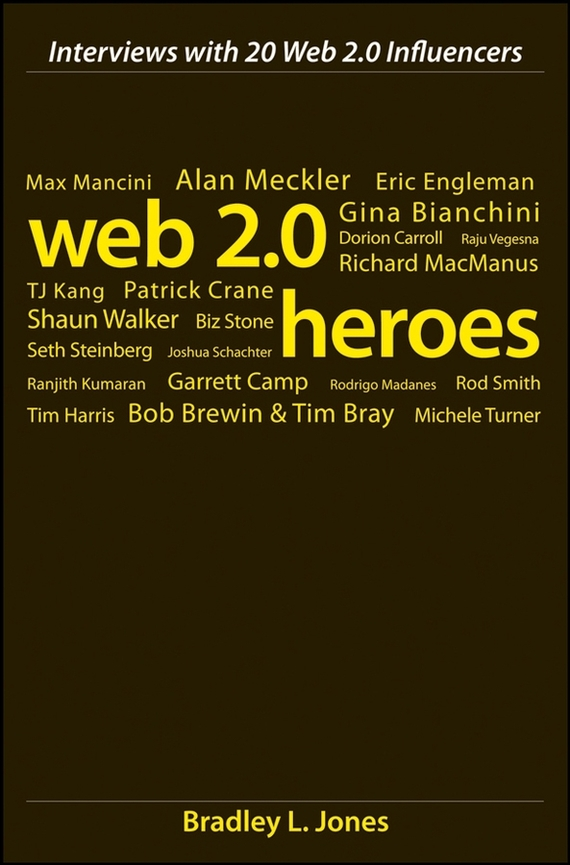 Bradley Jones L. Web 2.0 Heroes. Interviews with 20 Web 2.0 Influencers web user clustering and surfing recommendation