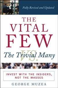 George  Muzea - The Vital Few vs. the Trivial Many. Invest with the Insiders, Not the Masses