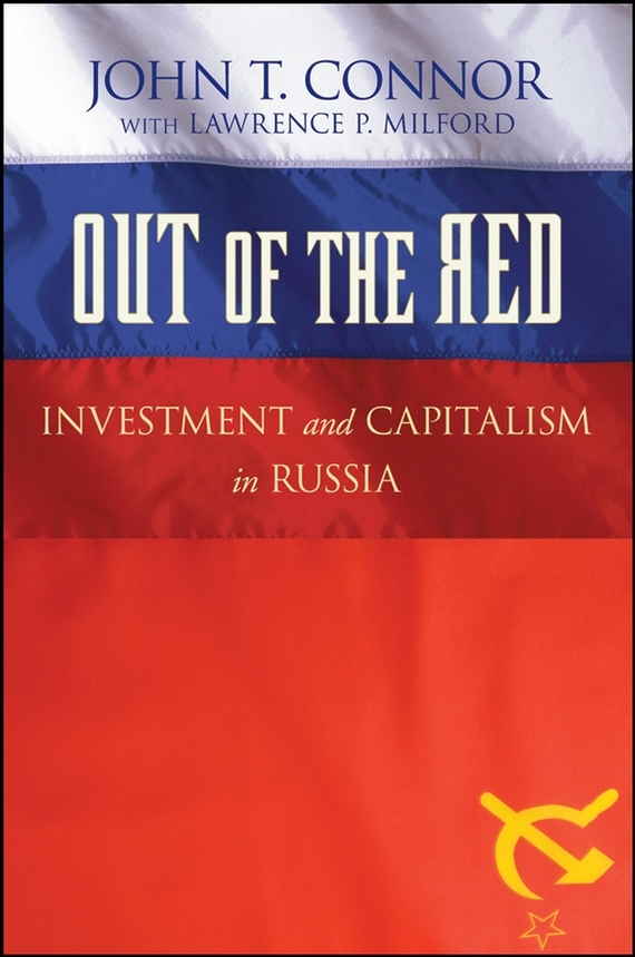 Lawrence Milford P. Out of the Red. Investment and Capitalism in Russia how to read a country house in association with country life