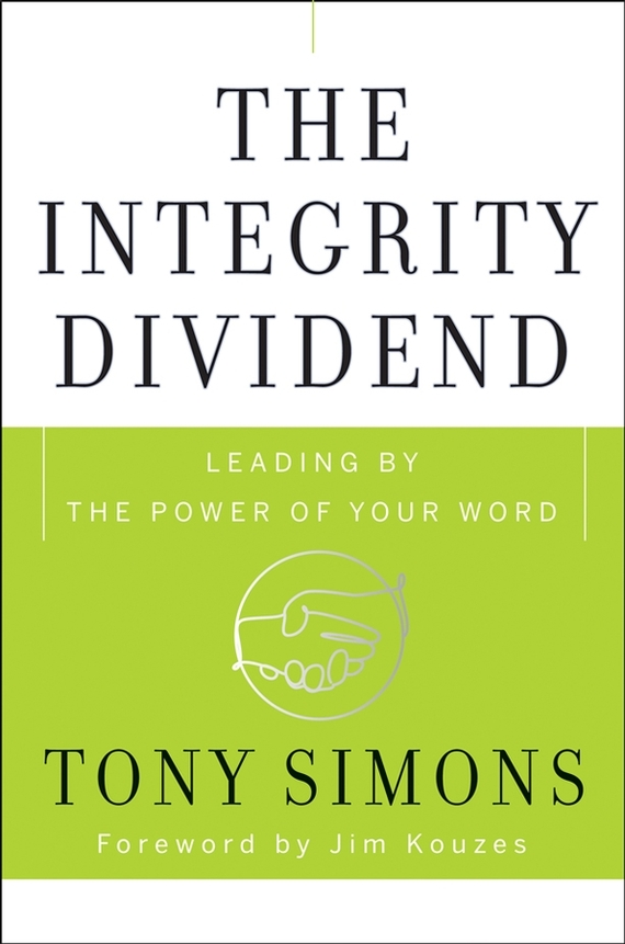 Tony Simons The Integrity Dividend. Leading by the Power of Your Word strengthening electoral integrity