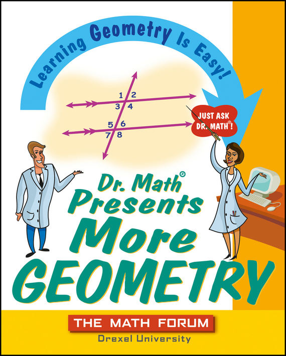 The Forum Math Dr. Math Presents More Geometry. Learning Geometry is Easy! Just Ask Dr. Math christopher danielson common core math for parents for dummies with videos online
