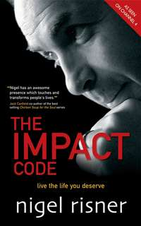 Nigel  Risner - The Impact Code. Live the Life you Deserve