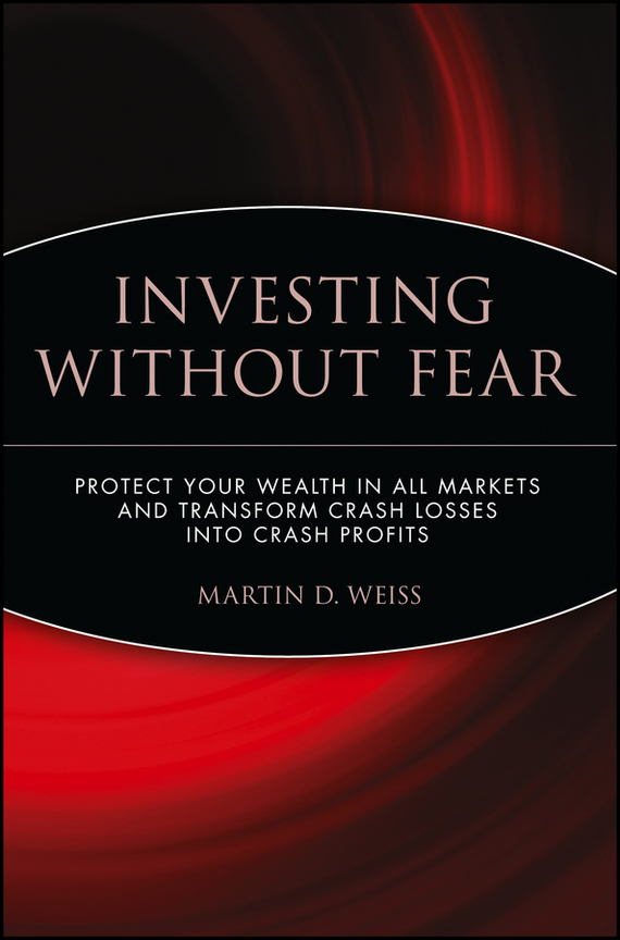 Martin D. Weiss Crash Profits. Make Money When Stocks Sink AND Soar ISBN: 9780471448815 the windfall