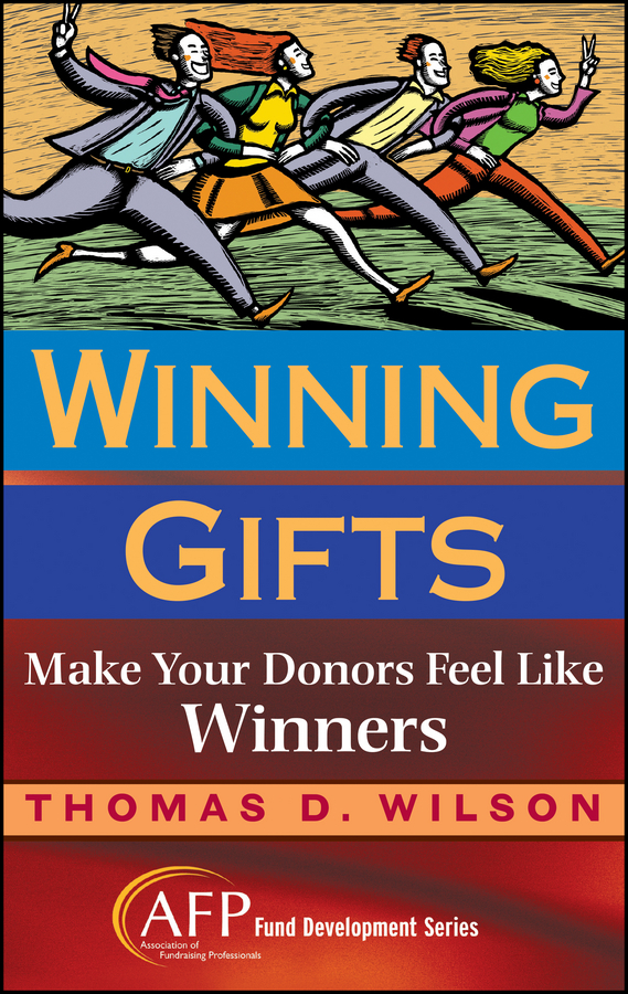 Thomas Wilson C. Winning Gifts. Make Your Donors Feel Like Winners thomas dolinschek the real options approach