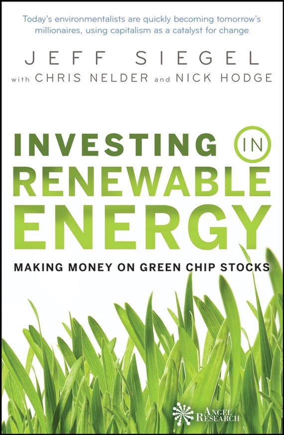 Jeff  Siegel Investing in Renewable Energy. Making Money on Green Chip Stocks tony levene investing for dummies uk