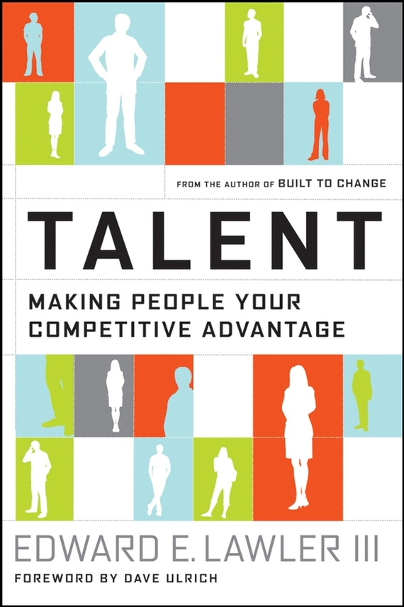 Dave Ulrich Talent. Making People Your Competitive Advantage