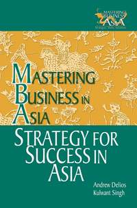 Andrew  Delios - Strategy for Success in Asia. Mastering Business in Asia