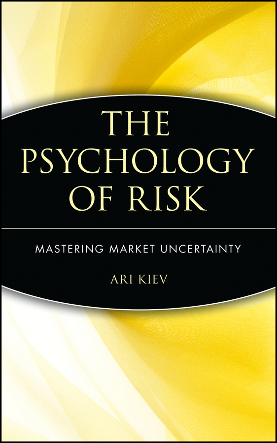 Ari  Kiev The Psychology of Risk. Mastering Market Uncertainty lacywear платье s 293 ari