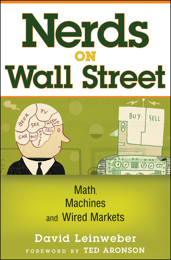 David Leinweber J. Nerds on Wall Street. Math, Machines and Wired Markets the influence of science and technology on modern english poetry