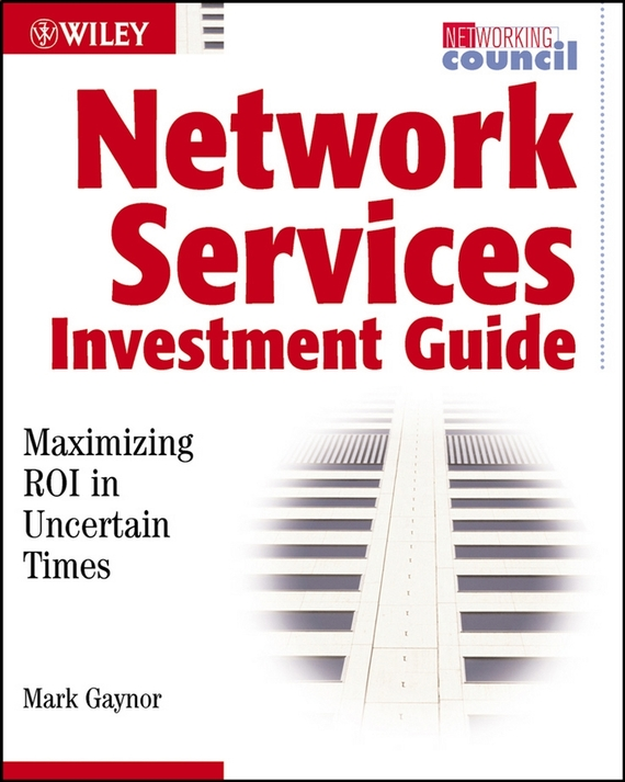 Mark Gaynor Network Services Investment Guide. Maximizing ROI in Uncertain Times машины vtech автотрек toot toot drivers