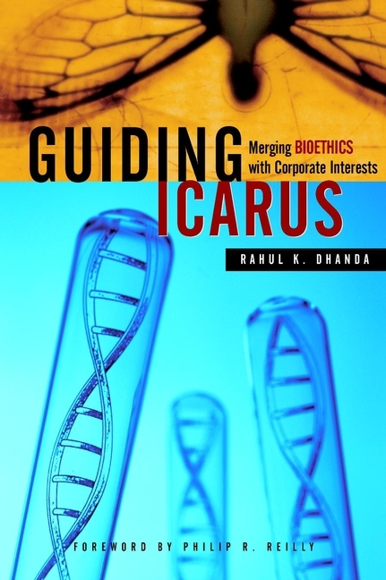 Rahul Dhanda K. Guiding Icarus. Merging Bioethics with Corporate Interests ISBN: 9780471461326 cuhaj g standard catalog of world paper money general issues 1368 1960