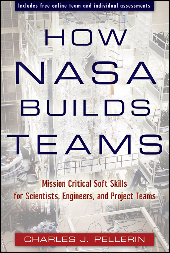 Charles Pellerin J. How NASA Builds Teams. Mission Critical Soft Skills for Scientists, Engineers, and Project Teams набор парфюмерная вода лосьон для рук и тела danse douce
