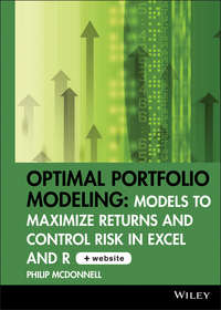 Philip  McDonnell - Optimal Portfolio Modeling. Models to Maximize Returns and Control Risk in Excel and R