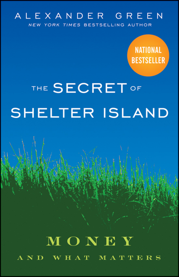 Alexander Green The Secret of Shelter Island. Money and What Matters cd iron maiden a matter of life and death