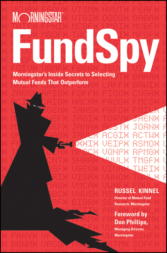 Russel  Kinnel Fund Spy. Morningstar's Inside Secrets to Selecting Mutual Funds that Outperform how to plan a wedding for a royal spy