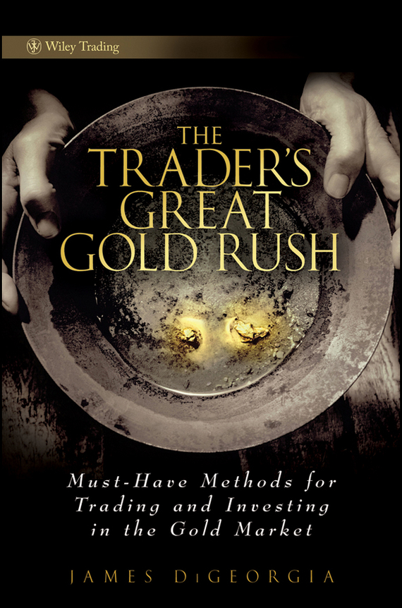James DiGeorgia The Trader's Great Gold Rush. Must-Have Methods for Trading and Investing in the Gold Market new 4u industrial computer case parkson 4u server computer case huntkey baisheng s400 4u standard computer case
