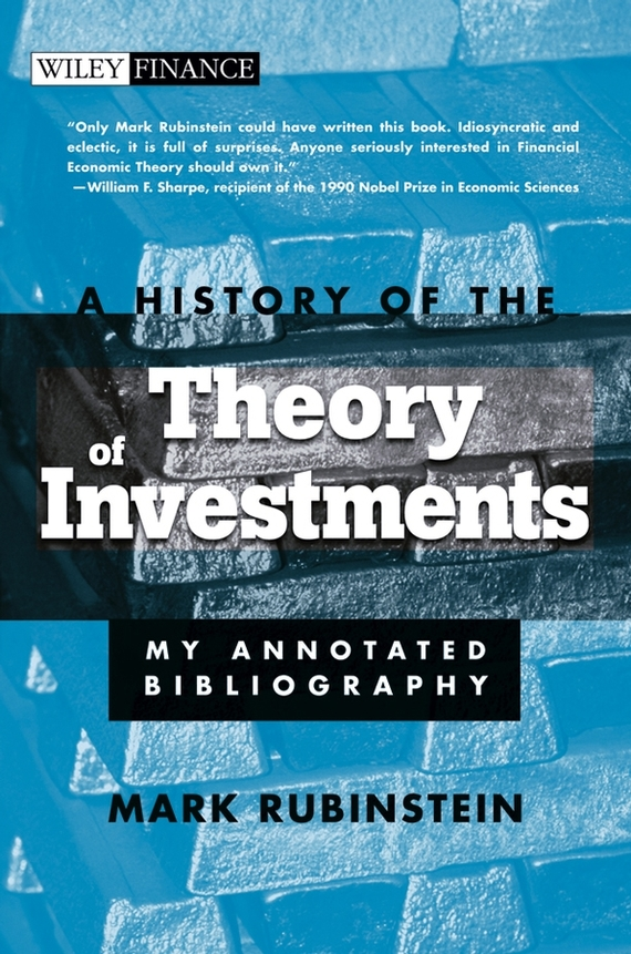 Mark Rubinstein A History of the Theory of Investments. My Annotated Bibliography lydia schumacher divine illumination the history and future of augustine s theory of knowledge