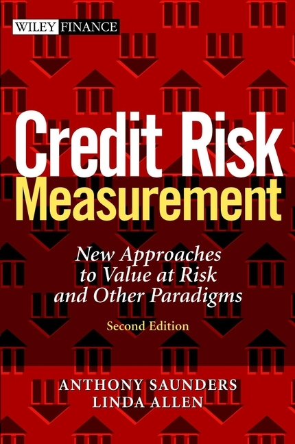 Anthony Saunders Credit Risk Measurement. New Approaches to Value at Risk and Other Paradigms credit risk management practices