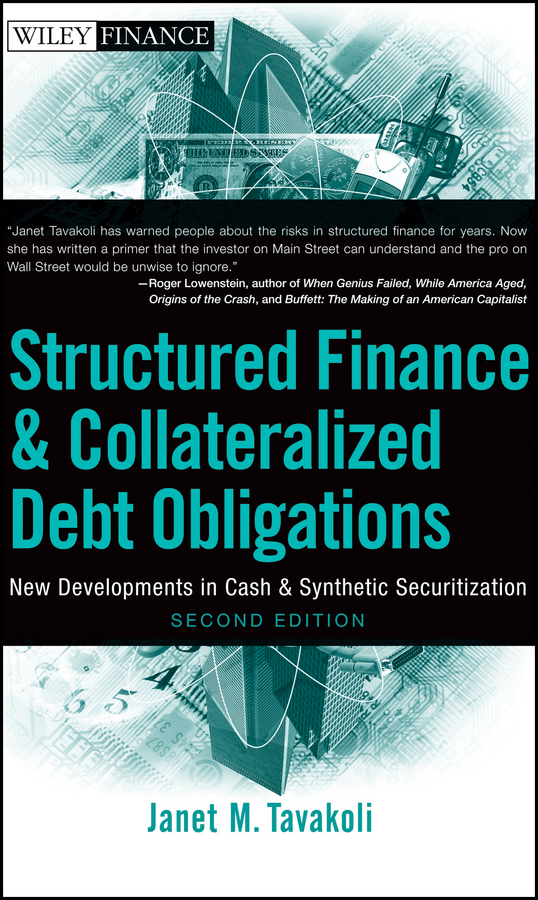 Janet Tavakoli M. Structured Finance and Collateralized Debt Obligations. New Developments in Cash and Synthetic Securitization banking reforms and agricultural finance in india
