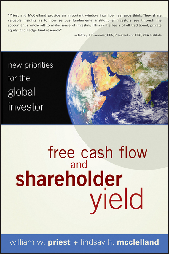 William Priest W. Free Cash Flow and Shareholder Yield. New Priorities for the Global Investor 1000pcs free shipping wsa78l06 78l06 to 92 100% new