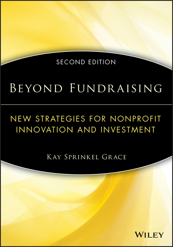 Kay Grace Sprinkel Beyond Fundraising. New Strategies for Nonprofit Innovation and Investment grace for you
