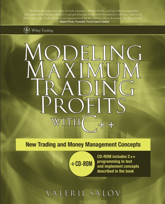 Valerii Salov Modeling Maximum Trading Profits with C++. New Trading and Money Management Concepts hospitals for patient s healing and well being