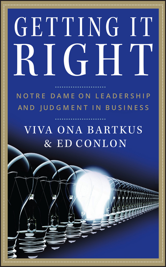 Viva Bartkus Getting It Right. Notre Dame on Leadership and Judgment in Business ISBN: 9780470383094 information management in diplomatic missions