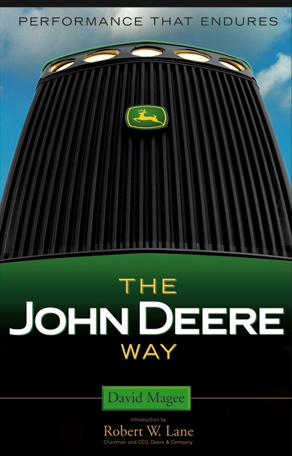 David Magee The John Deere Way. Performance that Endures ISBN: 9780471734291 steve cone steal these ideas marketing secrets that will make you a star