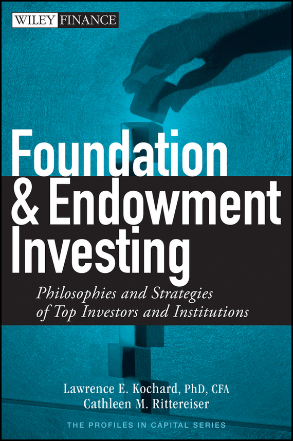 Lawrence Kochard E. Foundation and Endowment Investing. Philosophies and Strategies of Top Investors and Institutions ISBN: 9780470229736 rural household endowment and poverty