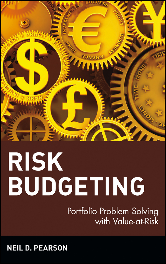 Neil Pearson D. Risk Budgeting. Portfolio Problem Solving with Value-at-Risk christian szylar handbook of market risk