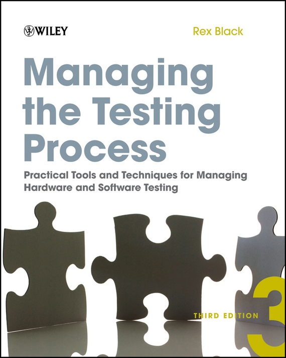 Rex Black Managing the Testing Process. Practical Tools and Techniques for Managing Hardware and Software Testing ISBN: 9781118746219 kaindl prognostic values of exercise testing