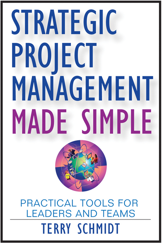 Terry Schmidt Strategic Project Management Made Simple. Practical Tools for Leaders and Teams lighthouse project lighthouse project we are the wildflowers