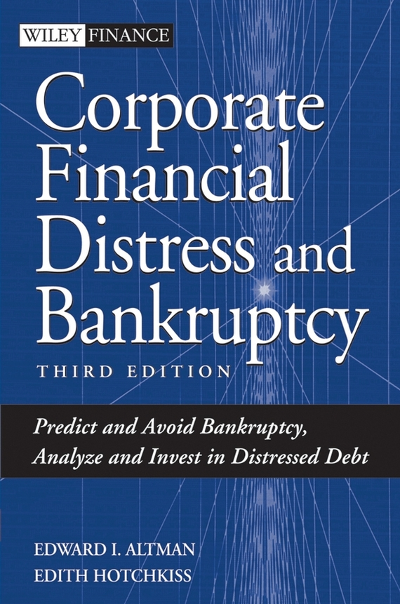 Фото - Edith Hotchkiss Corporate Financial Distress and Bankruptcy. Predict and Avoid Bankruptcy, Analyze and Invest in Distressed Debt ISBN: 9780471774648 analyzing corporate discourse in globalized markets the case of fiat