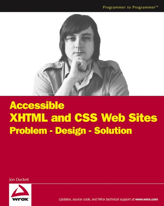 Accessible XHTML and CSS Web Sites. Problem - Design - Solution